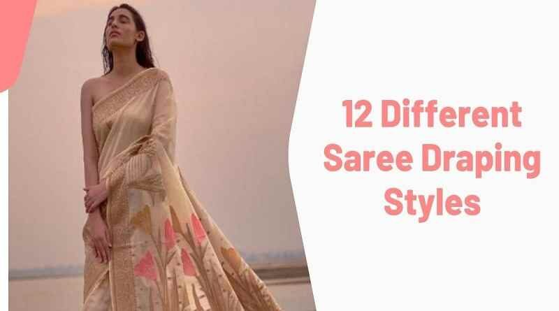 12 Different Saree Draping Styles